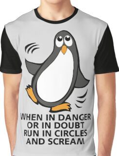 When in Danger or in Doubt Funny Penguin  Graphic T-Shirt