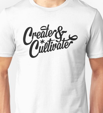 Create and Cultivate Unisex T-Shirt