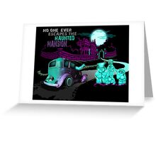 No Escaping the Haunted Mansion Greeting Card