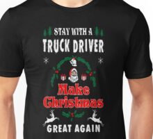 Stay With Truck Driver Make Christmas Great Again T-Shirt Unisex T-Shirt