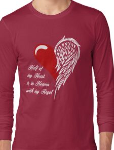 Half of my heart is in heaven with my angel T-shirt Long Sleeve T-Shirt