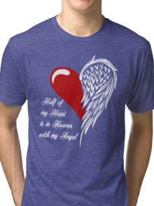Half of my heart is in heaven with my angel T-shirt Tri-blend T-Shirt