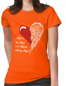 Half of my heart is in heaven with my angel T-shirt Womens Fitted T-Shirt