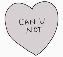 Can U Not Heart by laurenschroer