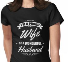 I'm a proud wife of a wonderful husband T-shirt Womens Fitted T-Shirt