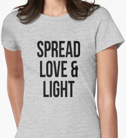 spread love and light Womens Fitted T-Shirt