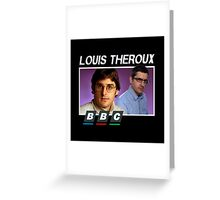 bbc louis theroux Greeting Card