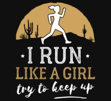 I Run Like a Girl try to Keep Up  Baby Tee
