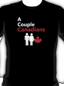 A Couple Canadians T-Shirt