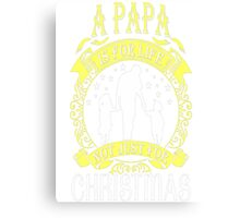 A Papa Is For Life Not Just For Christmas Ugly T-Shirt Canvas Print