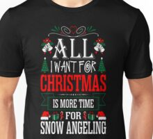 All I Want For Christmas More Time Snow Angeling T-Shirt Unisex T-Shirt