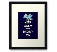 Keep Calm and Brony On Framed Print