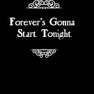 Forever's Gonna Start Tonight by Tia Knight