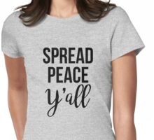 spread peace y'all Womens Fitted T-Shirt