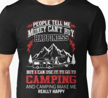 Money can't buy happiness, but you can go to camping Unisex T-Shirt