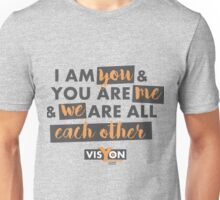 I Am You & You Are Me Unisex T-Shirt
