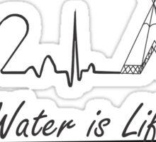 WATER IS LIFE - standing rock  Sticker