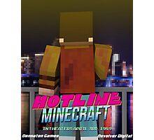 Hotline Minecraft Photographic Print