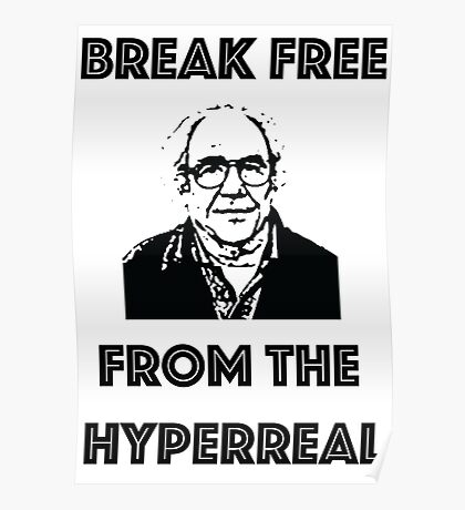 Break free from the hyperreal Poster