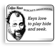 Keys Love to Play Hide and Seek Canvas Print
