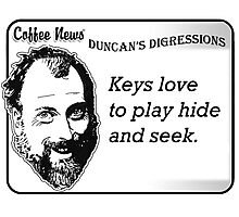 Keys Love to Play Hide and Seek Photographic Print