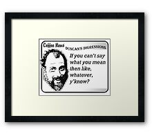 If You Can't Say What You Mean Then, Like, Whatever, Y'know? Framed Print