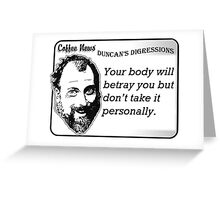 Your Body Will Betray You But Don't Take It Personally Greeting Card