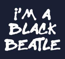 I'm A Black Beatle Kids Tee