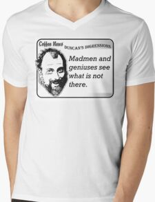 Madmen and geniuses see what is not there. Mens V-Neck T-Shirt