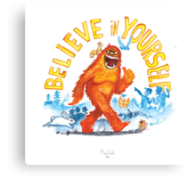 """Believe in Yourself!"" -Sasquatch Canvas Print"