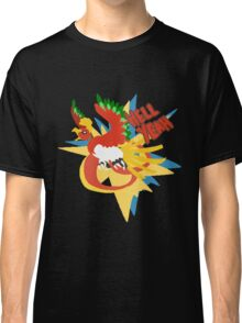 hell yeah ho-oh Classic T-Shirt