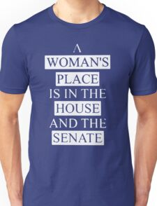 A woman's place is in the house shirt Unisex T-Shirt