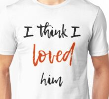 teen wolf - i think i loved him Unisex T-Shirt