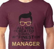 All Men Are Created Equal But Only The Finest Become General Manager Unisex T-Shirt