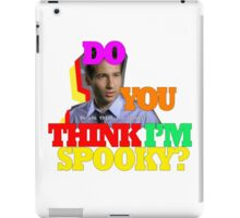 Do you think i'm spooky? iPad Case/Skin