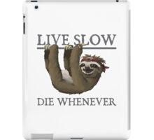 Live Slow Die Whenever iPad Case/Skin