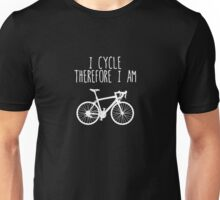 I cycle therefore I am Unisex T-Shirt