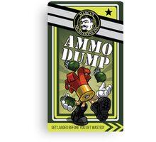 AMMO DUMP! Canvas Print