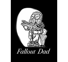 Fallout Dad (Black) Photographic Print