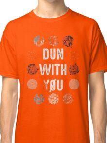 Dun with you christmas shirt Classic T-Shirt