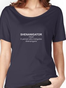 Shenanigator Definition Person Who Instigates Shenanigans Women's Relaxed Fit T-Shirt