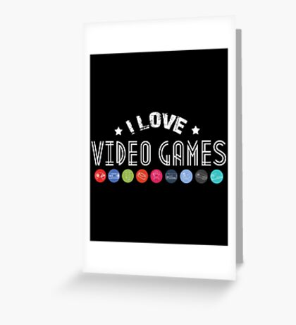 gamer  i love video games Greeting Card