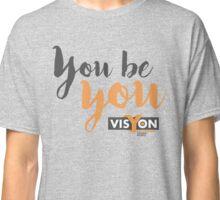 You Be You Classic T-Shirt