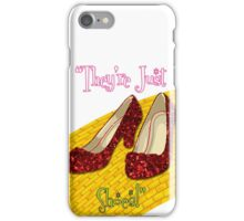 They're Just Shoes! iPhone Case/Skin