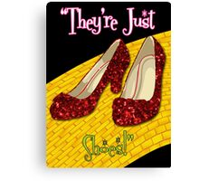 They're Just Shoes! Canvas Print