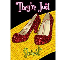 They're Just Shoes! Photographic Print