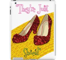 They're Just Shoes! iPad Case/Skin