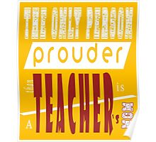 The Only Person Prouder Than Teacher's Is A Mom Poster
