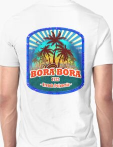 Bora Bora Too Sexy Unisex T-Shirt