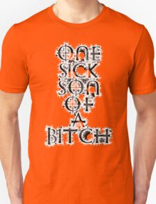 One Sick Son Of A Bitch T-Shirt